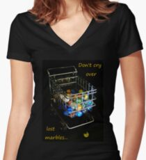 Don't cry over lost marbles... Women's Fitted V-Neck T-Shirt