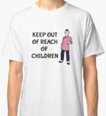 Keep Out Of Reach Of Qho Classic T-Shirt