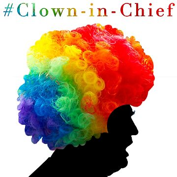 Clown-in-Chief by wellingtonjg