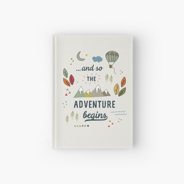 And so the adventure begins Hardcover Journal