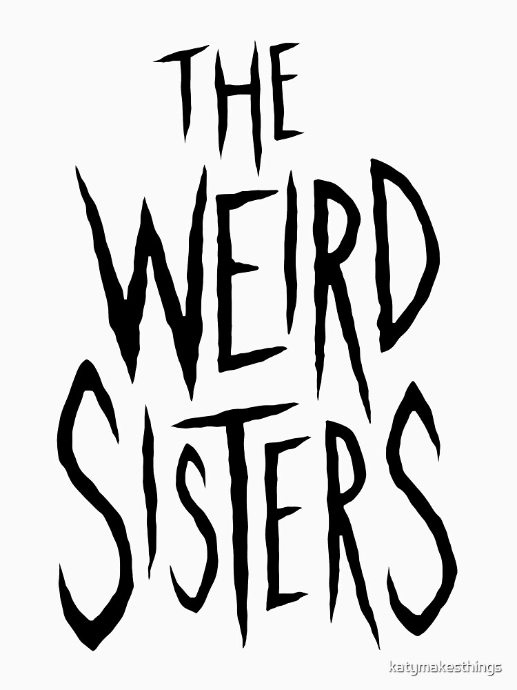 The Weird Sisters - Black by katymakesthings