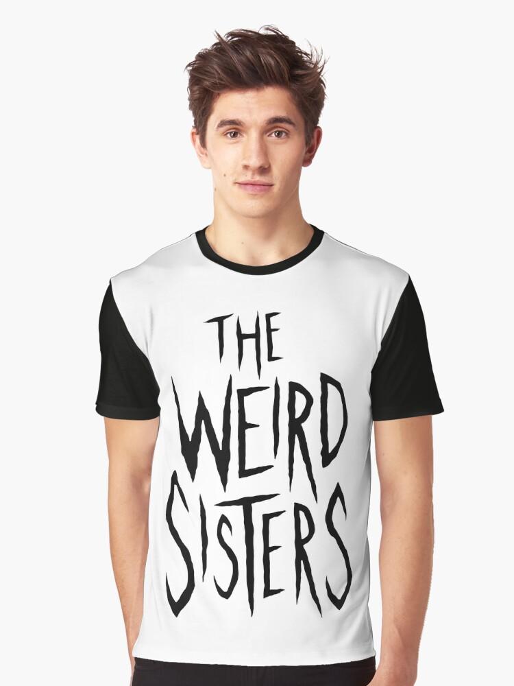 Weird Sisters Shirt 2