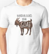 Whatever floats your GOAT! - Pun T-Shirt