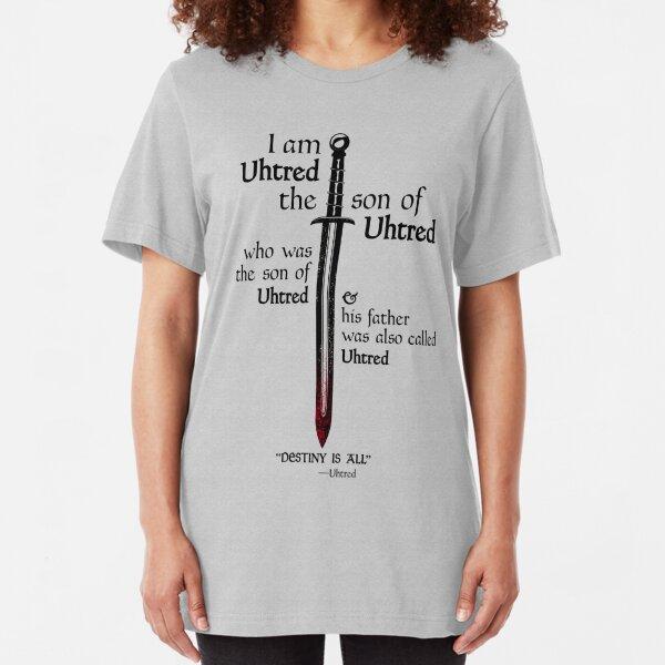 The Last Kingdom- Uhtred - DESTINY IS ALL Slim Fit T-Shirt