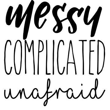 Messy complicated unafraid by melkel52