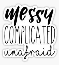 Messy complicated unafraid Sticker