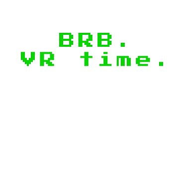 Be Right Back. VR time.  by boosteta