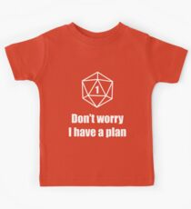 Critical Failure - Don't worry, I have a plan! Kids Clothes