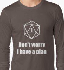 Critical Failure - Don't worry, I have a plan! T-Shirt