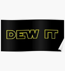 Dew It Poster