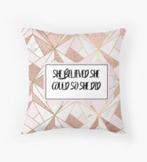 She believed she could so she did - rose gold marble geo Throw Pillow