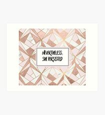 Nevertheless she persisted - rose gold marble geo Art Print