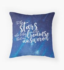 To the stars who listen and the dreams that are answered - ACOMAF Throw Pillow