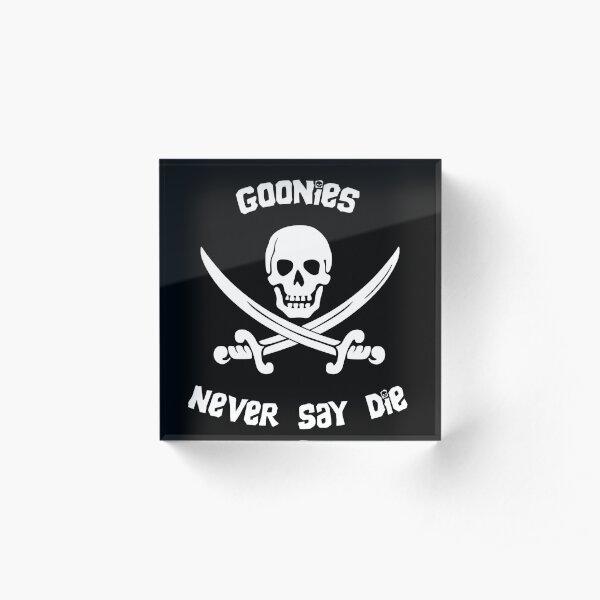 Goonies Never Say Die Acrylic Block
