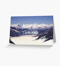 Never Stop Exploring Greeting Card