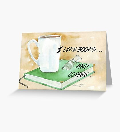I like books... and coffee Greeting Card