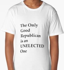 The Only Good Republican Long T-Shirt