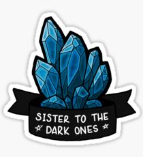 Buffy - Sister to the Dark Ones - Blue Sticker
