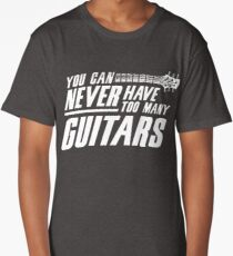 You can never have too much guitars Long T-Shirt