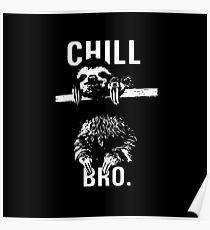 Sloth. Chill Bro Poster