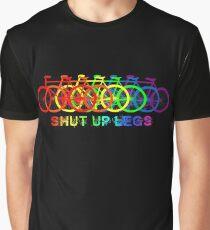 Shut up legs Graphic T-Shirt