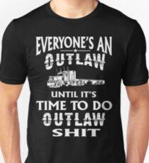 Truck Driver Trucker Outlaw Shit T-Shirt