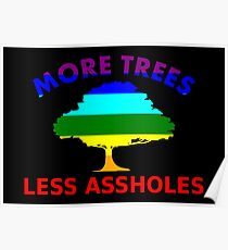 More Trees, Less Assholes Poster
