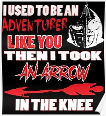 An Arrow In The Knee Poster