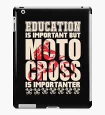 Education is Important But Motocross Is Importanter iPad Case/Skin