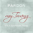 Pardon My Twang by Lee Owenby