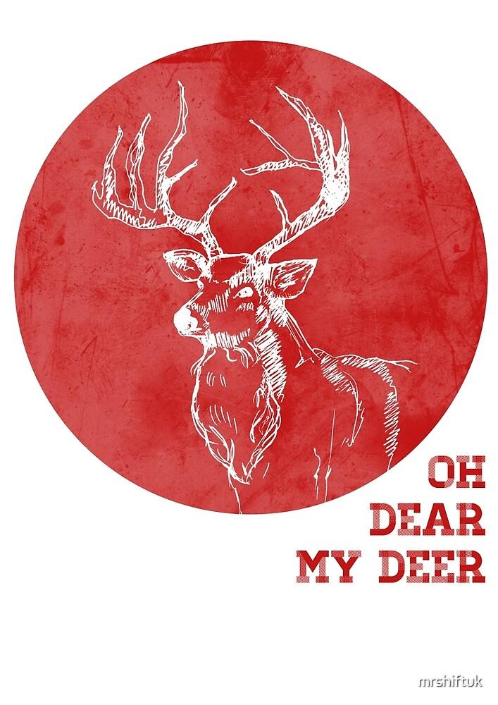 Oh Dear My Deer  by mrshiftuk