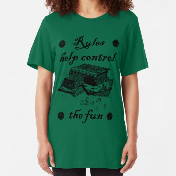 Rules help control the fun Slim Fit T-Shirt