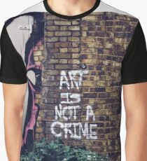 Art is not a crime Graphic T-Shirt