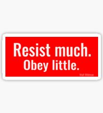 Resist much. Obey little. Sticker
