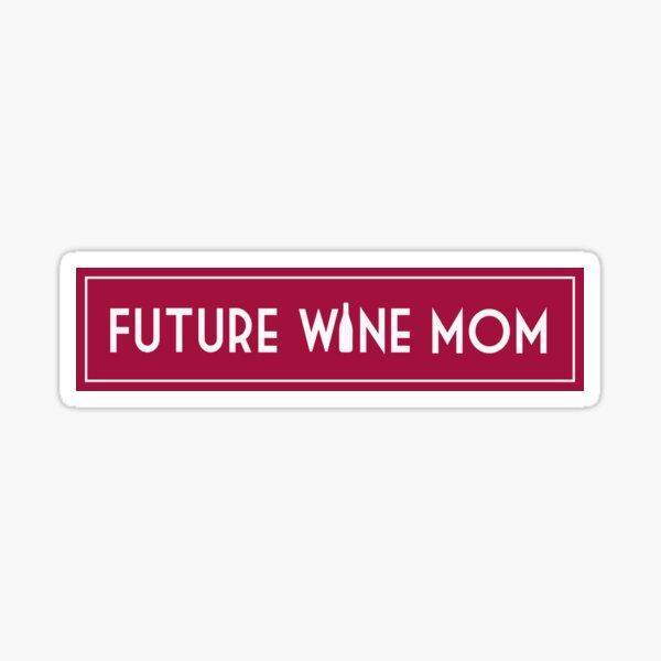 Future Wine Mom Sticker
