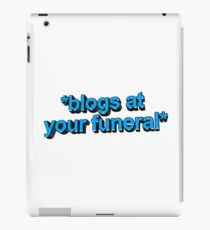 blogs at ur funeral iPad Case/Skin