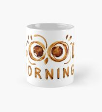 Good Morning! - Owl's eyes Mug