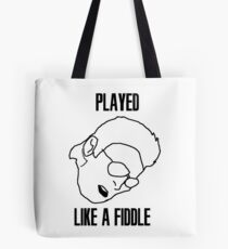 Played Like a Fiddle Tote Bag