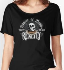 Beware Of Books They Tend To Change Reality - Cool Funny Book Lover Vintage Book Readers And Skull Fantasy T-Shirts And Gifts  Women's Relaxed Fit T-Shirt