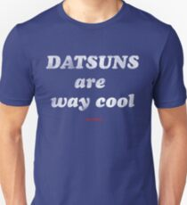 Datsuns are way cool T-Shirt