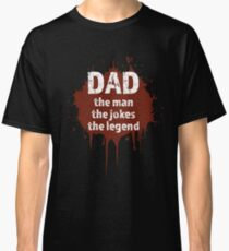 Men's Funny Father's Day Men's Shirt The Man The Jokes The Legend Classic T-Shirt