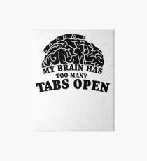My Brain Has Too Many Tabs Open Art Board