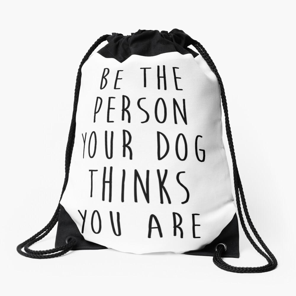 sei die Person, die dein Hund für dich hält Turnbeutel
