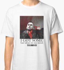 I GOT SOME BAD IDEAS ON MY MIND Classic T-Shirt