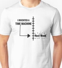 I Invented a Time Machine Next Week Unisex T-Shirt
