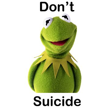 """Don't """"Kermit"""" Suicide by RHAbstraction"""
