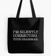 Ich korrigiere deine Grammatik still Tasche