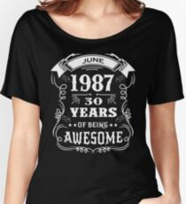 30th Birthday Gift Born in June 1987, 30 years of being awesome Women's Relaxed Fit T-Shirt