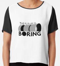 The Future is Boring Chiffon Top