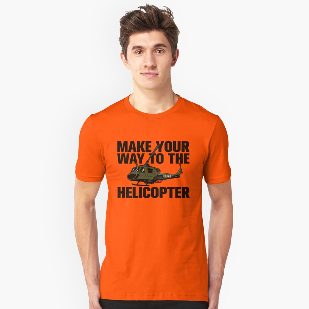 Make Your Way to the Helicopter T-shirt